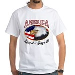 America - Love it or Leave it! White T-Shirt