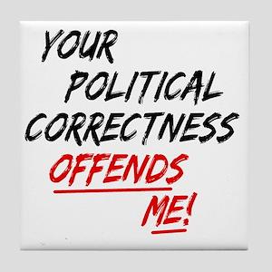 politicalcorrectness01 Tile Coaster