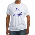 I'm Single Fitted T-Shirt