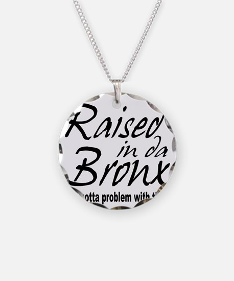 raised inthe bronx Necklace
