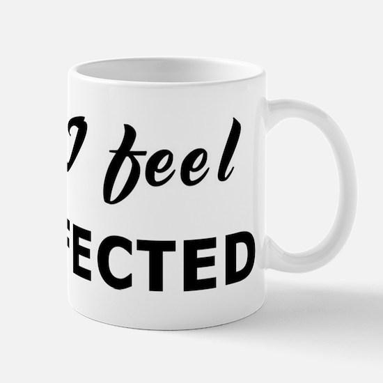 Today I feel disaffected Mug