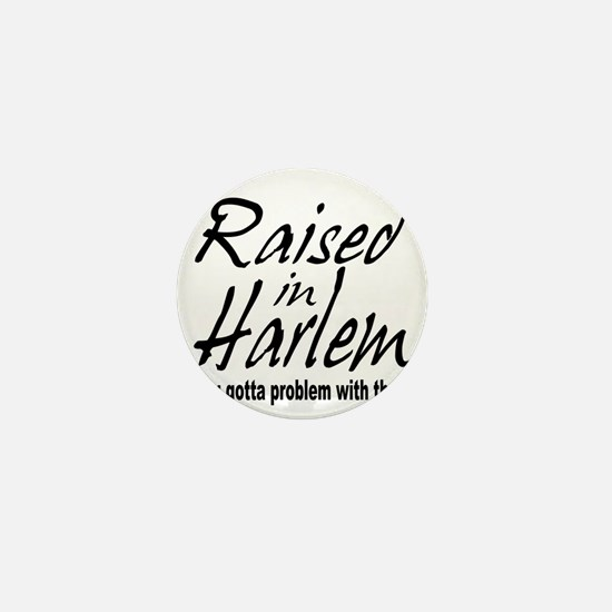 raised in harlem Mini Button