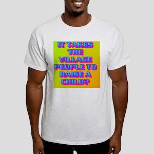 4-IT TAKES THE VILLAGE PEOPLE TO RAI Light T-Shirt