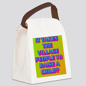 4-IT TAKES THE VILLAGE PEOPLE TO  Canvas Lunch Bag