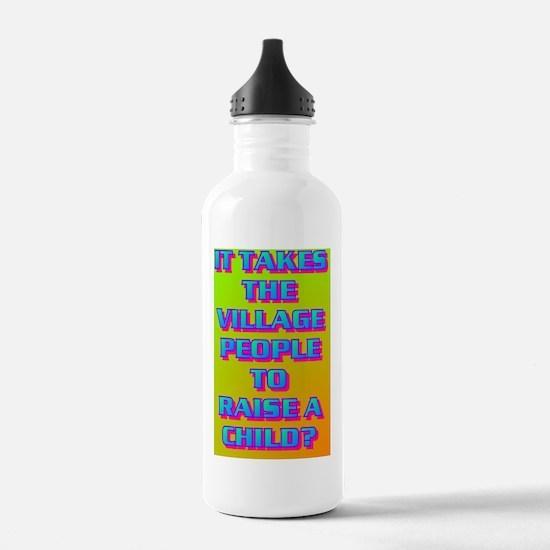 9-IT TAKES THE VILLAGE Water Bottle