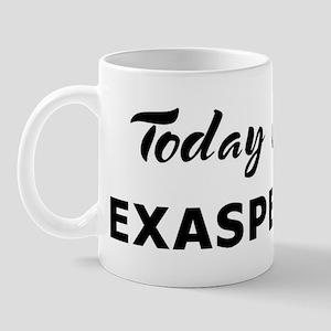 Today I feel exasperated Mug