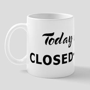 Today I feel closed-minded Mug