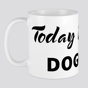 Today I feel dogged Mug