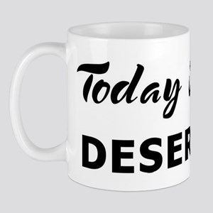 Today I feel deserving Mug