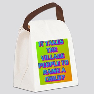 17-IT TAKES THE VILLAGE PEOPLE TO Canvas Lunch Bag