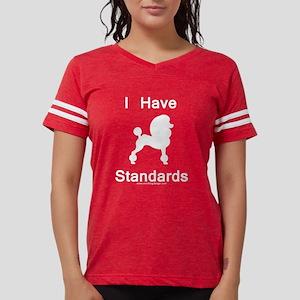 Poodle - I Have Standards T-Shirt