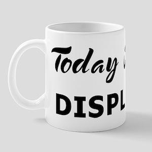 Today I feel displaced Mug