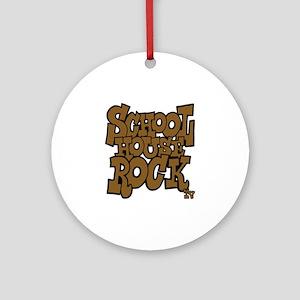 3-schoolhouserock_brown_dark Round Ornament