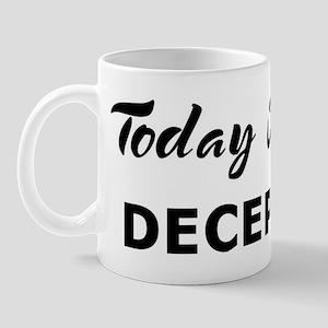 Today I feel deceptive Mug