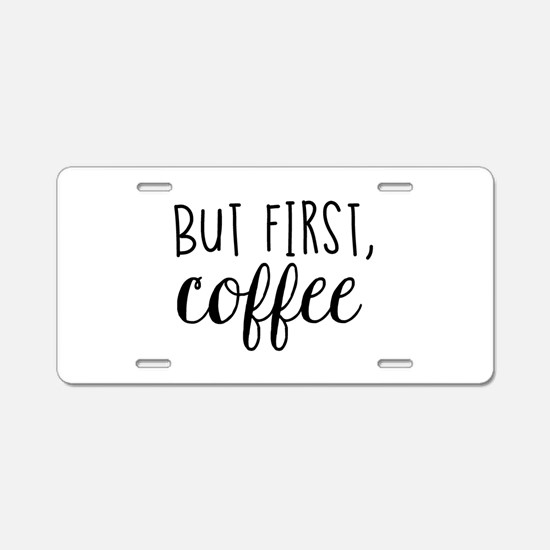 Coffee First Aluminum License Plate