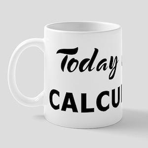 Today I feel calculating Mug