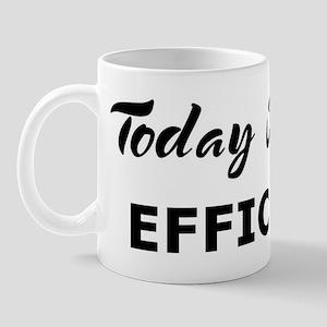 Today I feel efficient Mug