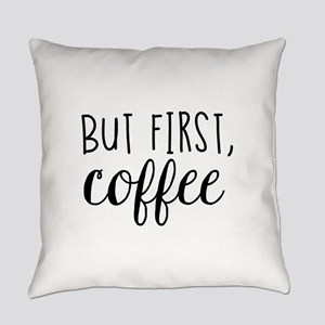 Coffee First Everyday Pillow