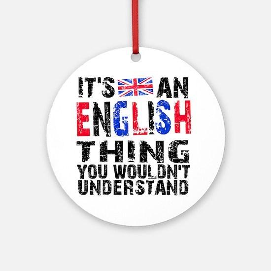 English Thing Round Ornament