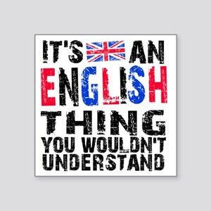 """English Thing Square Sticker 3"""" x 3"""""""