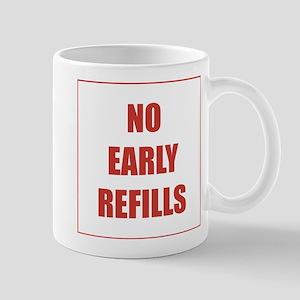 Pharmacist: No Early Refills 11 oz Ceramic Mug