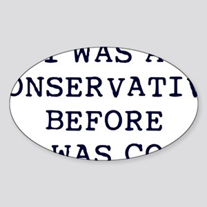 2-Conservative-before-it-was-cool-( Sticker (Oval)