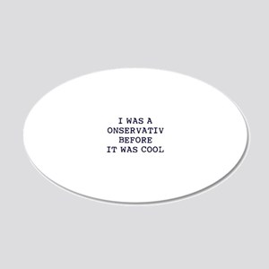 2-Conservative-before-it-was 20x12 Oval Wall Decal