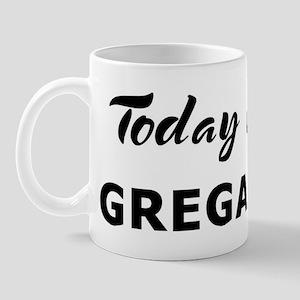 Today I feel gregarious Mug