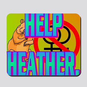 HELP HEATHER(kids) Mousepad