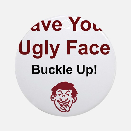 2-UglyFace Round Ornament