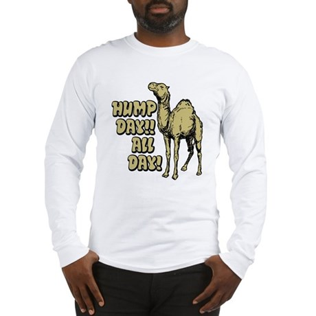 Hump Day All Day Long Sleeve T-Shirt