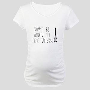 Take Wisks Maternity T-Shirt