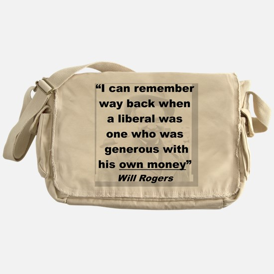 REMEMBER  WHEN LIBERALS WERE GENEREO Messenger Bag