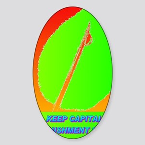 KEEP CAPITAL PUNISHMENT(oval portra Sticker (Oval)