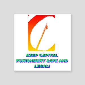 "KEEP CAPITAL PUNISHMENT(whi Square Sticker 3"" x 3"""