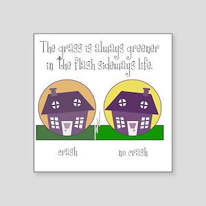 "The grass is greener Square Sticker 3"" x 3"""
