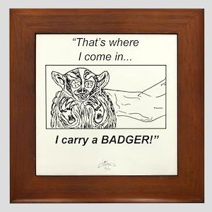 Carry_A-Badger_ME_flat Framed Tile