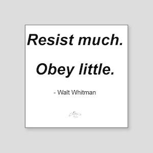 "RESIST_MUCH_OBEY_LITTLE Square Sticker 3"" x 3"""
