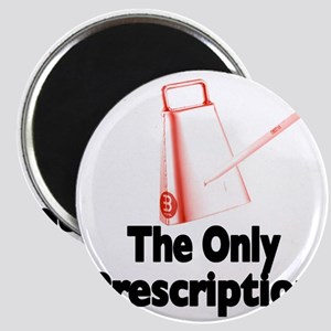 cowbell-the only prescription Magnet