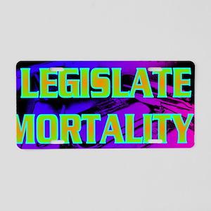 LEGISLATE MORTALITY(small f Aluminum License Plate