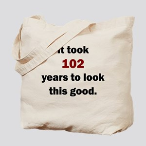 IT TOOK 102 YEARS TO LOOK THIS GOOD Tote Bag