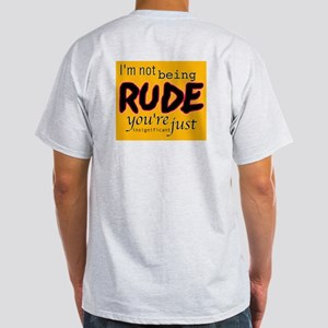 Not rude, you're insignificant Light T-Shirt
