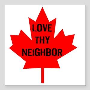 "Love thy neighbor-1 Square Car Magnet 3"" x 3"""