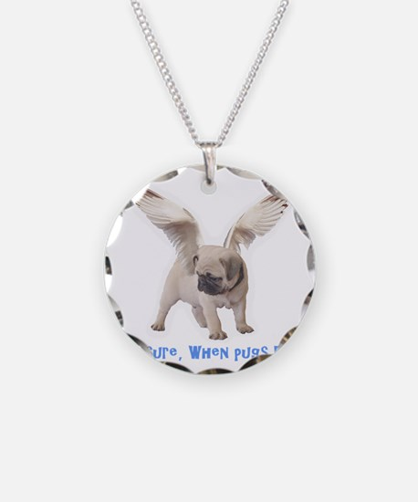 When Pugs Fly Necklace