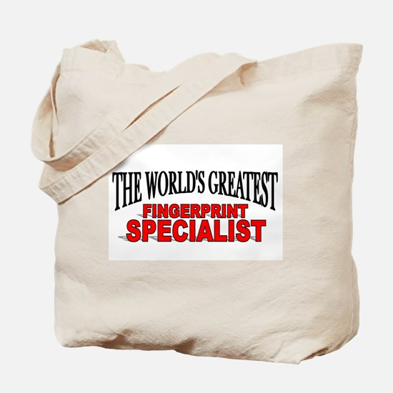 """The World's Greatest Fingerprint Specialist"" Tote"