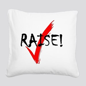 check_raise_bl Square Canvas Pillow