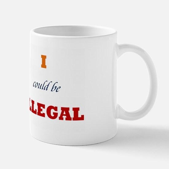 Arizona Illegal 1 Mug