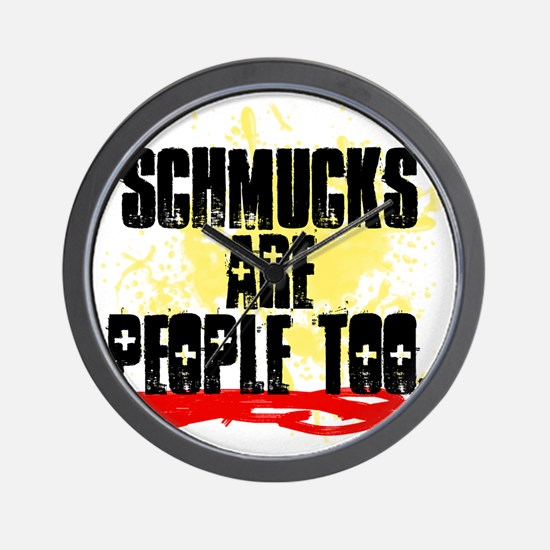 Schmucks Are People Too Wall Clock