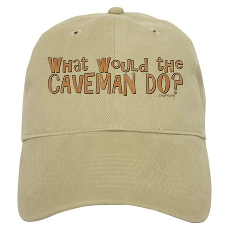 What would the Caveman do? Cap