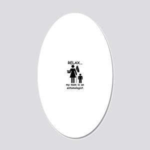 relax mom is entomologist_bl 20x12 Oval Wall Decal